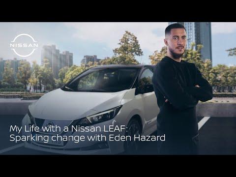 My Life with a Nissan LEAF: Sparking change with Eden Hazard